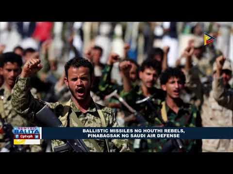 GLOBALITA: Ballistic missiles ng Houthi rebels, pinabagsak ng Saudi Air Defense