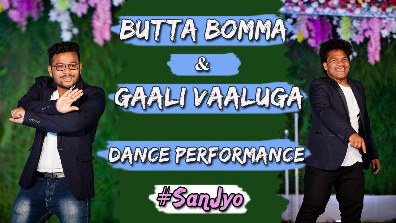 Butta Bomma & Gaali Vaaluga Song Dance Performance by Rushi and Pawan   SanJyo   Wedding Diaries