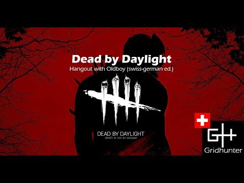 Dead by Daylight - Hang out with Oldboy (swiss-german)