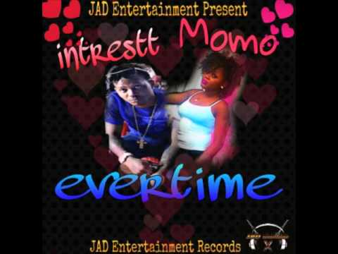 Intrestt ft Momo - Every Time (JAD Entertainment) March 2016