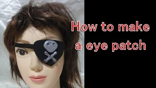 How to make Pirate's eye patch [Cosplay prop tutorial]
