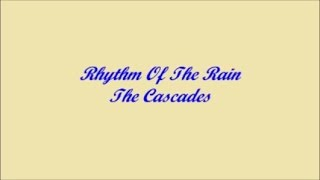 Rhythm Of The Rain (Ritmo De La Lluvia) - The Cascades (Lyrics - Letra)