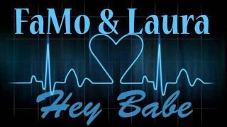 FaMo & Laura - Hey Babe