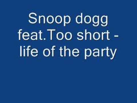 snoop dogg feat.too short - life of the party