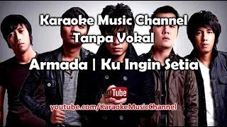 Karaoke Armada - Ku Ingin Setia | Tanpa Vokal