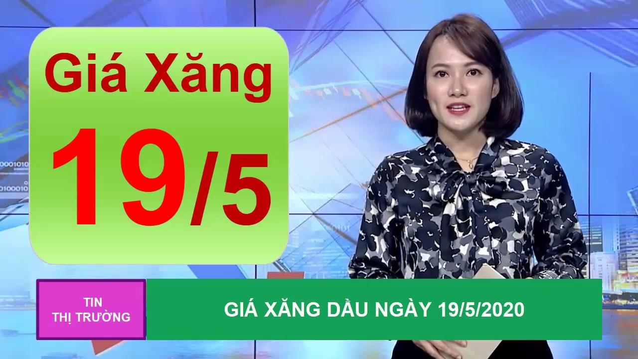 Giá Xăng Dầu Mới Nhất Hôm Nay Ngày 19/5/2020 – Tăng mạnh gần 7% nhờ nới lỏng cách ly