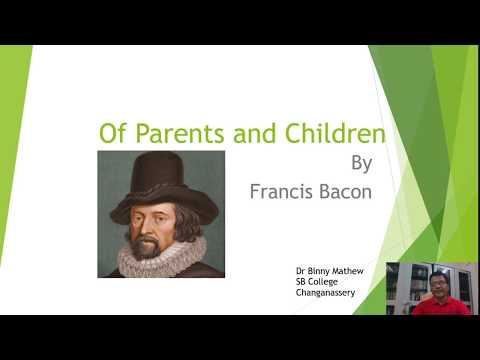 Analysis of Francis Bacon's Of Parents and Children by  Fr. Dr. Binny Mathew