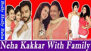 Neha kakkar   with family   husband   father   brother   new songs   movies  childhood pics