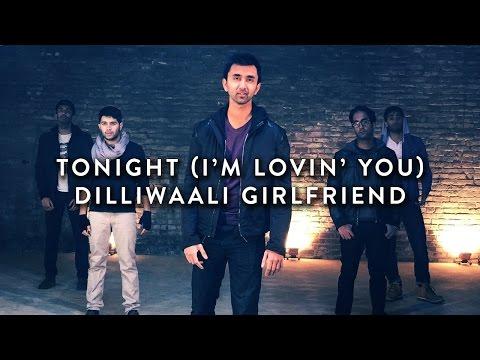 Tonight (I'm Lovin' You) / Dilliwaali Girlfriend - Penn Masala