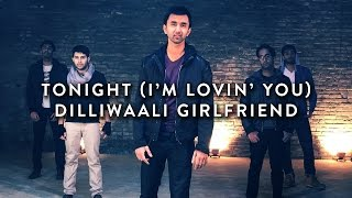 Repeat youtube video Tonight (I'm Lovin' You) / Dilliwaali Girlfriend - Penn Masala