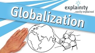 Globalization explained (explainity® explainer video)