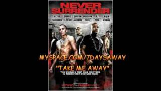 7 Days Away - Never Surrender Movie - Take Me Away