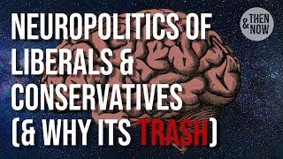Neuropolitics of Liberals & Conservatives (& why its fMRI Trash)
