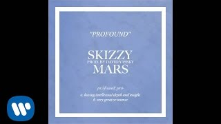 Repeat youtube video Skizzy Mars -- Profound [Official Audio]