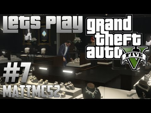 Grand Theft Auto 5 Let's Play Part 7 - Jewelry Store Vangelico (GTA V Walkthrough)