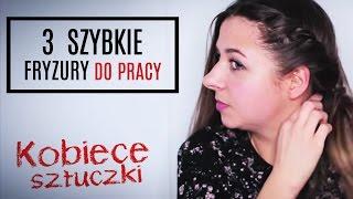 3 szybkie fryzury do pracy (feat. Olur) | KOBIECE SZTUCZKI