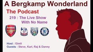 A Bergkamp Wonderland : 219 - The Live Show With No Name