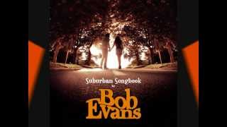 Watch Bob Evans Nowhere Without You video