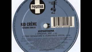 Kid Crème - Hypnotising (Original Mix) (2003)