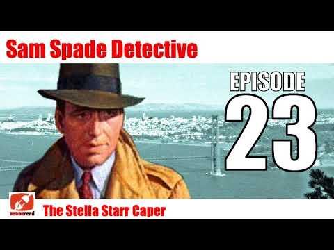 Sam Spade Detective - 23 - The Stella Starr Caper - Noir Private Eye Adventures by Dashiell Hammett!