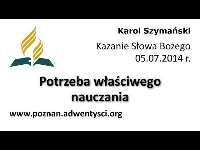 Potrzeba właściwego nauczania - Karol Szymański - 2014 07 05
