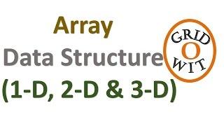 Array Data Structure (1D 2D & 3D Array) || Gridowit