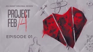 Project Feb 14 (with English Subtitles) - Full Episode 1 | iWant Original Series