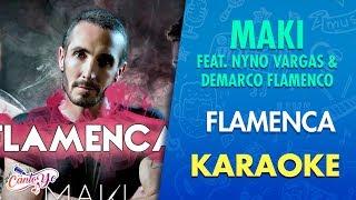 Maki - Flamenca (feat. Nyno Vargas & Demarco Flamenco) | Karaoke | Cantoyo