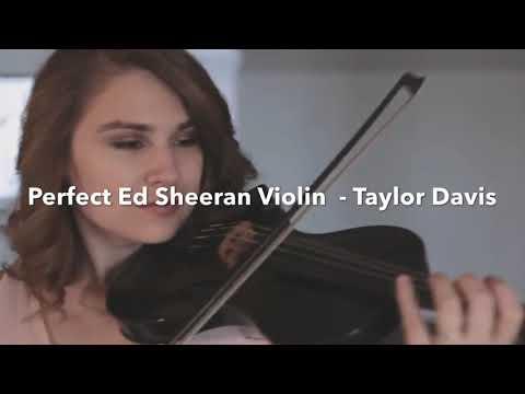 💞🌹 Perfect Ed Sheeran Violin Cover - Taylor Davis /N.N.H