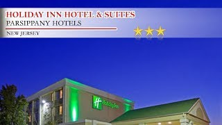 Holiday Inn Hotel & Suites Parsippany/Fairfield - Parsippany Hotels, New Jersey