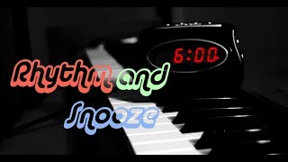How to Make Rhythm and Snooze