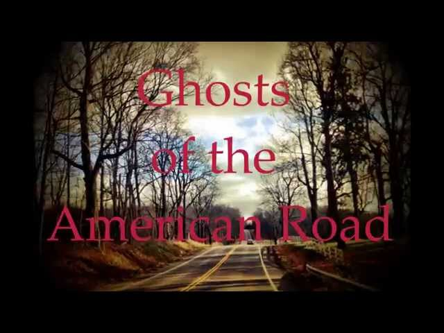 Ghosts of the American Road ~ Comes to Light