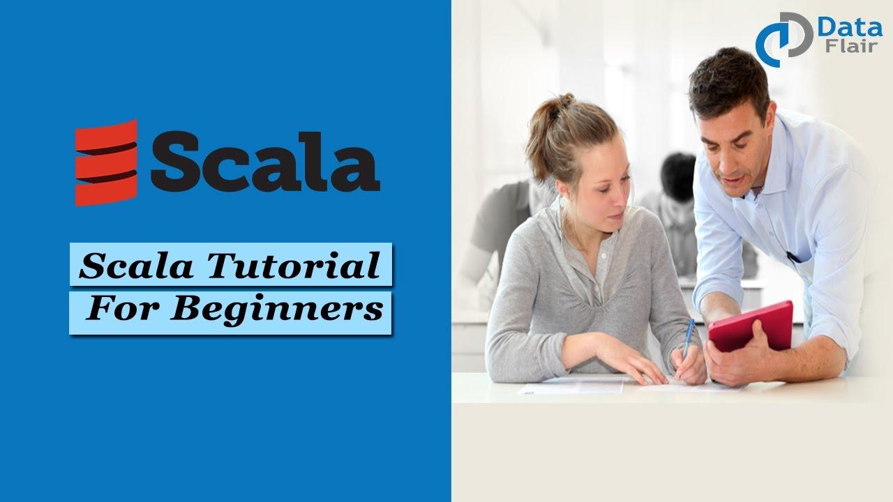 Scala Tutorial for Beginners | Scala Language | Scala Functional  Programming | DataFlair