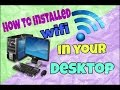 HOW TO INSTALL WIFI IN YOUR DESKTOP COMPUTER/TAGALOG