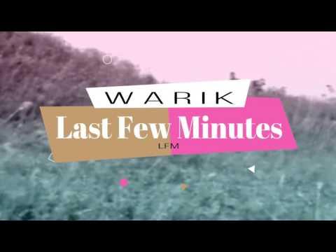 WARIK  -  LFM (Last Few Minutes)