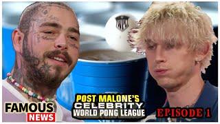 Post Malone's World Pong League Ep.1 Recap Vs Machine Gun Kelly | Famous News