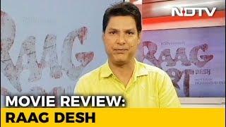 Film Review: Raag Desh