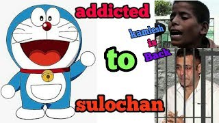 Sulochan!! How doremon & others got addicted!! Funny!!