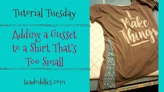 Tutorial Tuesday ~ Adding A Gusset To A Shirt That's Too Small
