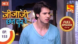 Jijaji Chhat Per Hai - Ep 153 - Full Episode - 9th August, 2018