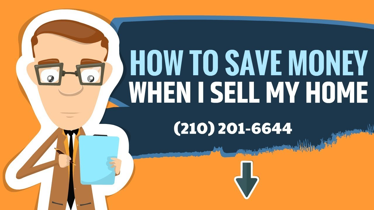 How To Save Money Selling My House | Sell My San Antonio House | (210) 201-6644
