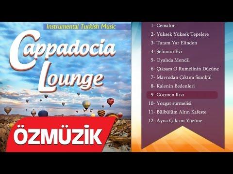 Turkish Instrumental Music - Göçmen Kızı (Official Video) - Cappadocia Lounge
