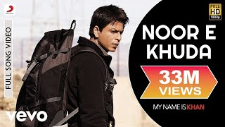 Noor E Khuda Full Video - My Name is Khan|Shahrukh Khan|Kajol|Adnan Sami|Shreya Ghoshal