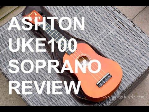 Got A Ukulele Reviews - Ashton UKE100 Soprano