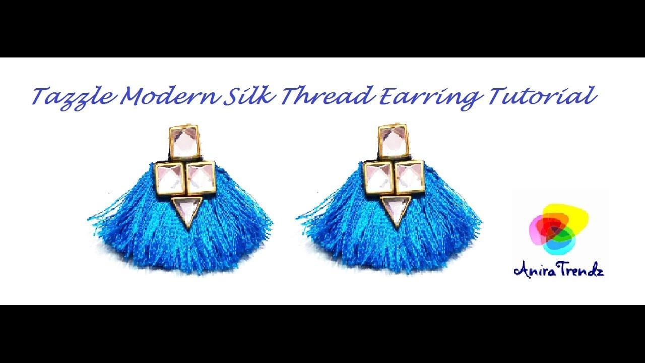 How to make Silk thread Tassle Earring Modern Earring - Easy DIY ...