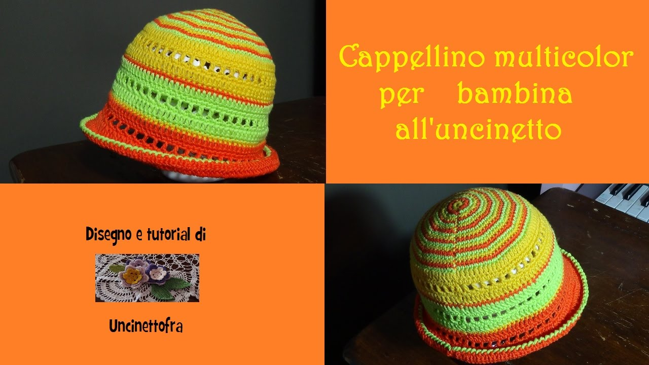 Cappellino Multicolor Per Bambina Alluncinetto Tutorial Youtube