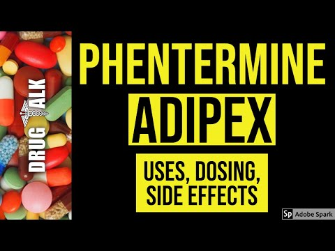 Phentermine (Adipex) Uses, Dosing, Side Effects