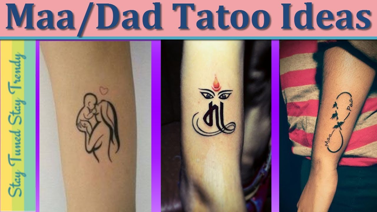 Maa Tattoomom Dad Paa Tattoo Design Tattoo Tattoos Stay Tuned