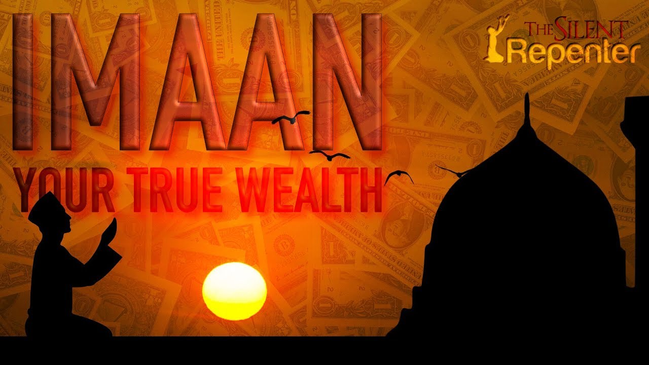 Imaan - Your True Wealth - The Silent Repenter