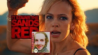 It Stains the Sands Red (2016): Movie Review *SPOILERS*